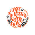 Life is better with cats - hand drawn dancing lettering quote isolated on the white