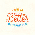 Life is better with friends. Friendship Day cute poster