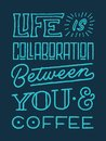Life Is Collaboration Between ...