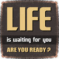 Life is waiting for you retro poster with advice posterlife are ready Stock Photography