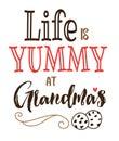 Life is Yummy at Grandma`s