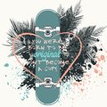 Lifestyle vector illustration with skateboard. You were born to Royalty Free Stock Photo