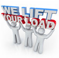 We Lift Your Load - People Holding Words Royalty Free Stock Photography