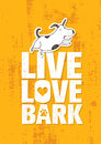 Live Love Bark Quote. Funny Whimsical Dog Banner Vector Concept On Rusty Grunge Wall Background Royalty Free Stock Photo
