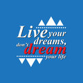 Live your dreams motivating sentence don t dream life on blue background vector format Royalty Free Stock Images