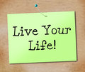 Live your life shows positive enjoyment and lifestyle representing happiness advice cheer Royalty Free Stock Photos