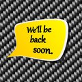 We'll be back soon Speech announcement. Royalty Free Stock Photos