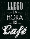 Llego la hora del cafe its coffee time spanish text chalk board menu for restaurant house bar eps available Royalty Free Stock Image
