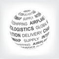 Logistic concept. Global logistics network. Globe with different association terms in gray.
