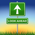 Look Ahead Sign Shows Arrows Aspire And Pointing Royalty Free Stock Photo