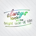 Always look on the bright side of life motivational background Stock Photos