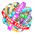 In the loop informed knowledge sharing information words circular colored ribbons a circle pattern to illustrate staying with news Royalty Free Stock Photo