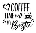 Love Coffee Time with my Bestie Royalty Free Stock Photo