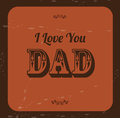 Love dad i you card over vintage background Stock Images