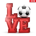 Love football inscription. Royalty Free Stock Photo