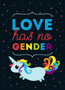 Love has no gender. LGBT typography poster with cute illustration of unicorn with rainbow colored tail and hair.