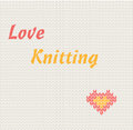 Love knitting Royalty Free Stock Photo
