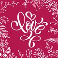 With love lettering heart shaped. Hand drawn romantic phrase. Ink illustration. Modern brush calligraphy. Romantic hand