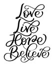 Love live hope believe text on white background. Hand drawn Calligraphy lettering Vector illustration EPS10 Royalty Free Stock Photo