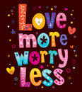 Love more worry less motivation inspiration Stock Photos