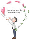 Love what you do will make you rich your job or this is conceptual picture create by vector Stock Photography