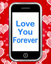 Love you forever on phone means endless devotion for eternity meaning Royalty Free Stock Photo