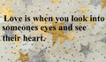 Love is when you look into someones eyes and see their heart Royalty Free Stock Photo