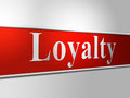 Loyalties loyalty means obedience fealty and allegiance indicating commitment fidelity homage Royalty Free Stock Photos