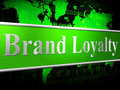 Loyalty brand means company identity and support indicating faithfulness Royalty Free Stock Photos