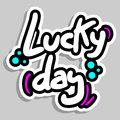 Lucky day sticker Royalty Free Stock Photo