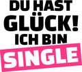 Lucky you, I am single slogan german Royalty Free Stock Photo