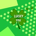 Lucky you. Irish St. Patrick`s Day green clover Royalty Free Stock Photo