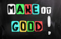 Make it good concept handwritten with chalk on a blackboard Stock Photo