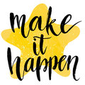 Make it happen. Motivational quote at yellow star