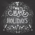 We Make Holidays Chalkboard La...