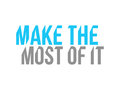 make the most of it sign concept illustratio