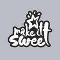 Make It Sweet White Calligraphy Lettering