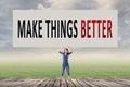 Make things better