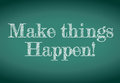Make things happen message written on a chalkboard illustration design Royalty Free Stock Photo