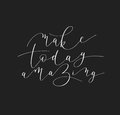 Make today amazing black ink handwritten lettering positive