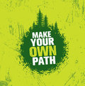 Make Your Own Path. Adventure Mountain Hike Creative Motivation Concept. Vector Outdoor Design Royalty Free Stock Photo