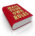 Make your own rules book take charge of life a with the title to encourage you to and chart course to success and happiness Royalty Free Stock Image