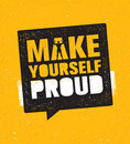 Make Yourself Proud. Workout and Fitness Gym Motivation Quote. Creative Vector Typography Sport Grunge Poster