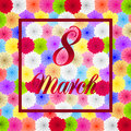 8 March. Abstract design of colorful flowers for greeting cards. Congratulation with international women`s day.