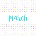 March. Handwritten abstract pattern with march quote
