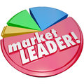 Market leader words pie chart top winning company biggest share on a d to illustrate the or business in a field of competitors Stock Image