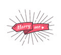 Marry me. The text on the hand drawn ribbon.