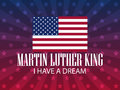Martin Luther King Day. I have a dream. Festive background for a poster, a banner with the American flag. Vector Royalty Free Stock Photo