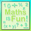 Maths is fun turquoise green text and other mathematical symbols on a beautiful background Royalty Free Stock Photos