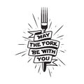 May the fork be with you kitchen and cooking related poster. Vector vintage illustration. Royalty Free Stock Photo